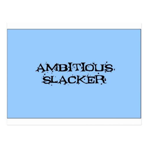 Slacker ambicioso tarjeta postal