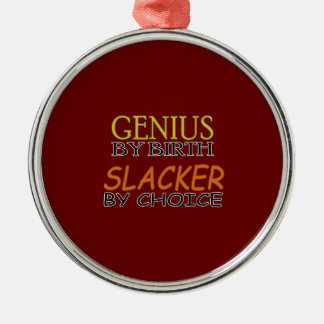 Slacker by Choice Metal Ornament
