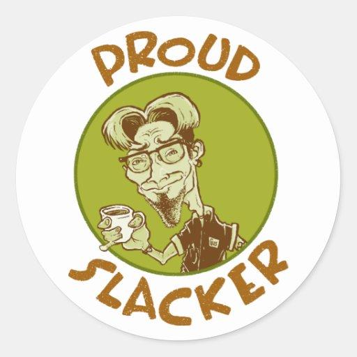 Slacker orgulloso etiqueta redonda