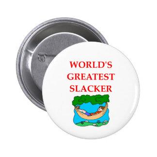 SLACKER PIN