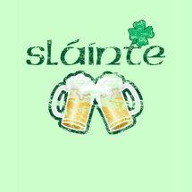 Slainte...Cheers! T-Shirt