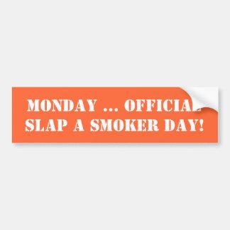 """Slap a smoker day"" bumper sticker. Bumper Sticker"