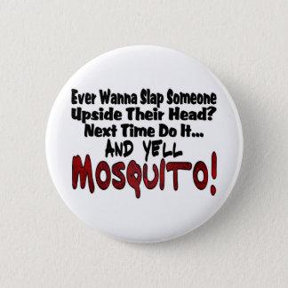 Slap Me & the Mosquito Pinback Button