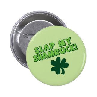 Slap My Shamrock Pinback Button