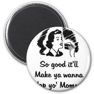 Slap Yo' Momma! Fridge Magnets
