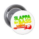 Slappa Da Bass Mon! 2 Inch Round Button