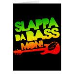 Slappa Da Bass Mon! Greeting Card