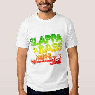 Slappa Da Bass Mon! T Shirt
