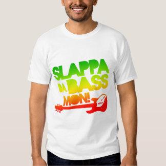 Slappa Da Bass Mon! Tee Shirt