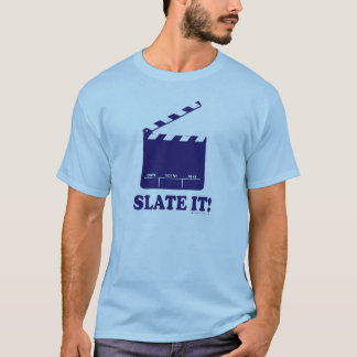 Slate It! T-Shirt