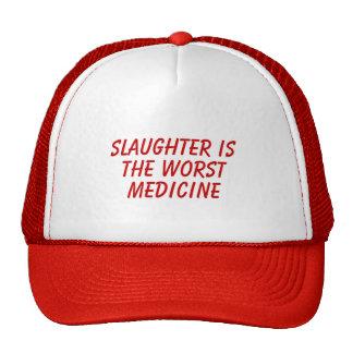 Slaughter Is The Worst Medicine Trucker Hat