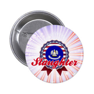 Slaughter, LA Pinback Button