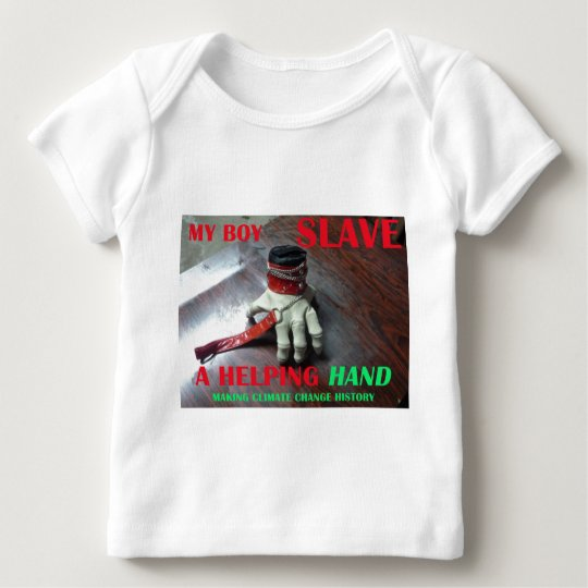 SLAVE HELPING HAND BABY T-Shirt