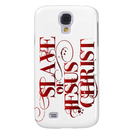 Slave of Jesus Christ Samsung Galaxy S4 Cases