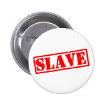 Slave Pinback Buttons