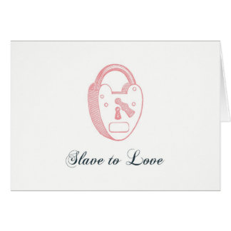 Slave to Love Valentine's Day Card