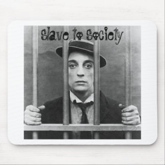 Slave to Society Mouse Pad