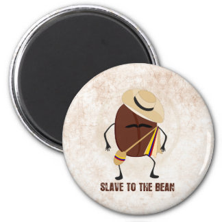 Slave To The Bean 2 Inch Round Magnet