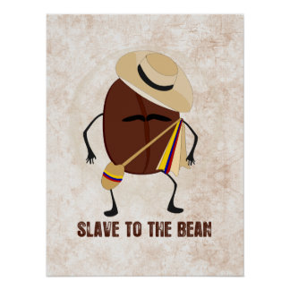 Slave To The Bean Poster