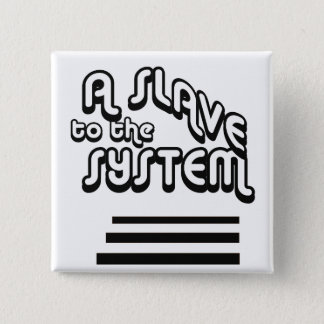 Slave to the System Square Button