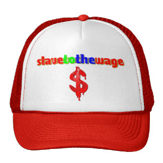 Slave Wage Trucker Hat