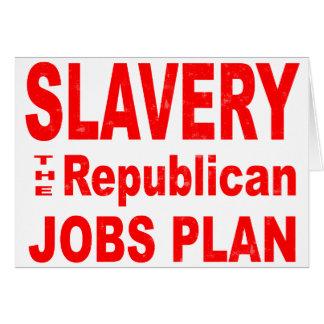 Slavery, the Republican Jobs Plan Card