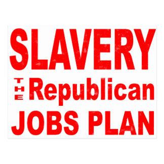 Slavery, the Republican Jobs Plan Postcard