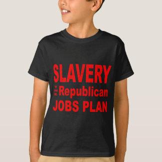 Slavery, the Republican Jobs Plan T-Shirt