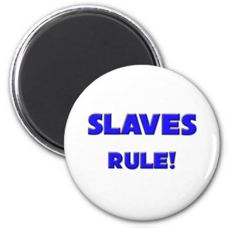 Slaves Rule! 2 Inch Round Magnet