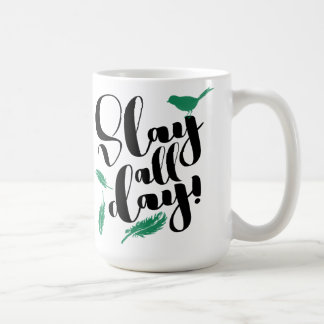 Slay All Day Motivational Success Driven Quote Coffee Mug
