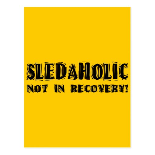Sledaholic-Not In Recovery Postcard