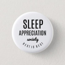 Sleep Appreciation Society Funny Button