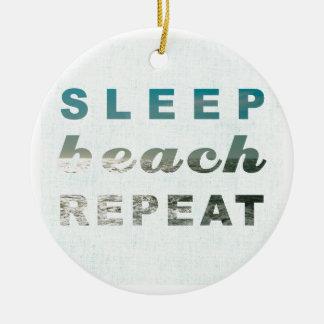 SLEEP BEACH REPEAT TYPOGRAPHY PRINT CERAMIC ORNAMENT