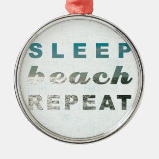 SLEEP BEACH REPEAT TYPOGRAPHY PRINT METAL ORNAMENT