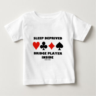 Sleep Deprived Bridge Player Inside (Card Suits) Baby T-Shirt