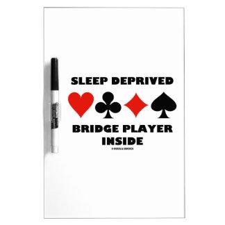 Sleep Deprived Bridge Player Inside (Card Suits) Dry Erase Board