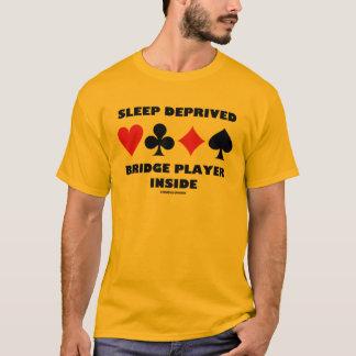 Sleep Deprived Bridge Player Inside (Card Suits) T-Shirt