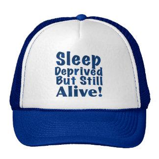 Sleep Deprived But Still Alive Hat