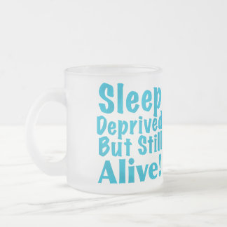 Sleep Deprived But Still Alive in Blue Frosted Glass Coffee Mug
