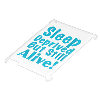 Sleep Deprived But Still Alive in Blue iPad Case