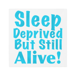 Sleep Deprived But Still Alive in Blue Metal Photo Print