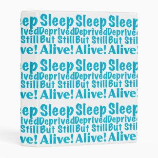 Sleep Deprived But Still Alive in Blue Mini Binder