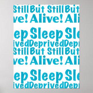 Sleep Deprived But Still Alive in Blue Poster