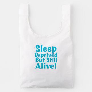 Sleep Deprived But Still Alive in Blue Reusable Bag