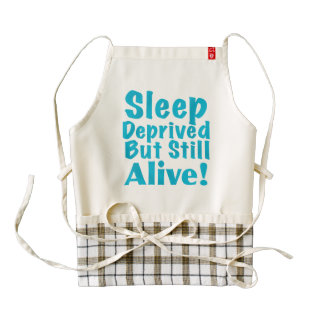 Sleep Deprived But Still Alive in Blue Zazzle HEART Apron