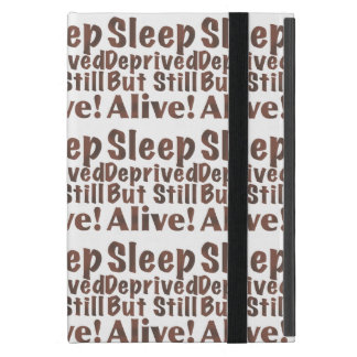 Sleep Deprived But Still Alive in Brown iPad Mini Cover