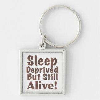 Sleep Deprived But Still Alive in Brown Keychain