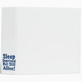 Sleep Deprived But Still Alive in Dark Blue Binder