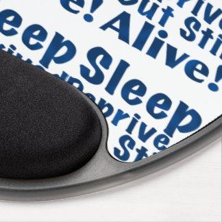 Sleep Deprived But Still Alive in Dark Blue Gel Mouse Pad