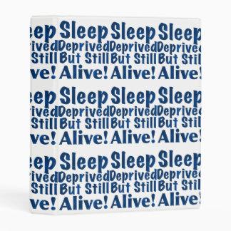 Sleep Deprived But Still Alive in Dark Blue Mini Binder